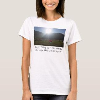 The sun will shine t-shirt