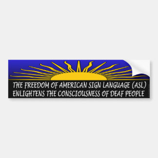 The Sunrise of ASL Bumper Sticker