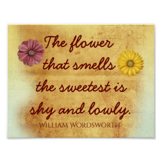 The Sweetest Flower - William Wordsworth quote Poster
