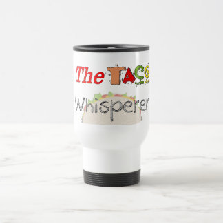 The Taco Whisperer Travel Mug