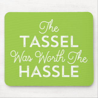 The Tassel Was Worth The Hassle Grad | Lime Green Mouse Pad