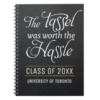 The Tassel was worth the Hassle Graduation quote Spiral Notebooks