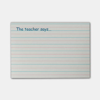The Teacher Says on Grade School Paper Post-it Notes