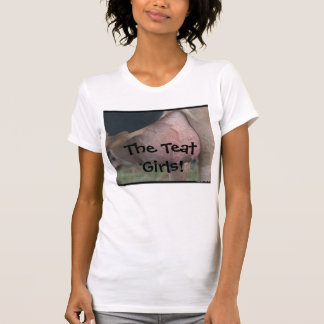 The Teat Girls! T-Shirt