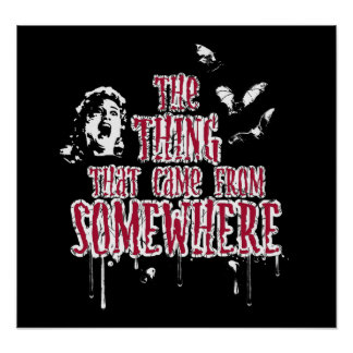 The Thing That Came From Somewhere (red) Posters