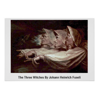 The Three Witches By Johann Heinrich Fuseli Posters