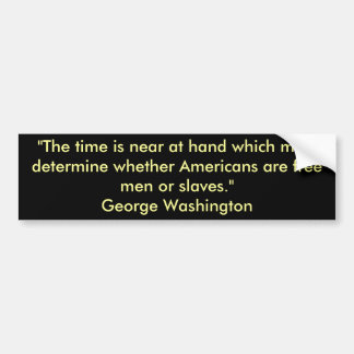 """The time is near at hand which must determine ... Bumper Sticker"