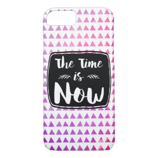 The Time Is Now Inspirational Quote iPhone 8/7 Case