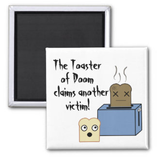 The Toaster of Doom! Square Magnet