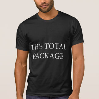 The Total Package T-Shirt