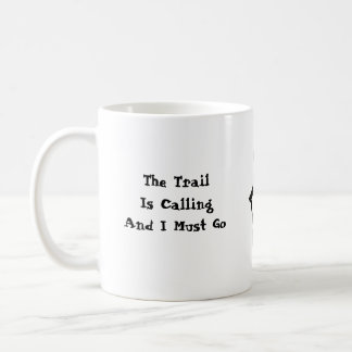 The Trail Is Calling And I Must Go Coffee Mug