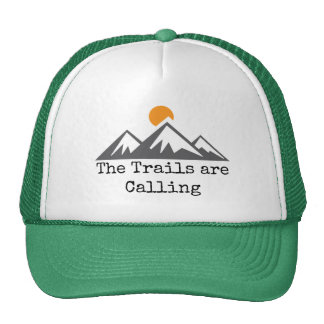 The Trails Are Calling Cap