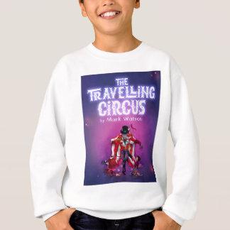 The Travelling Circus Sweatshirt
