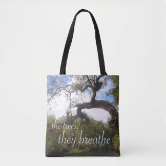The Trees Breathe Tote Bag