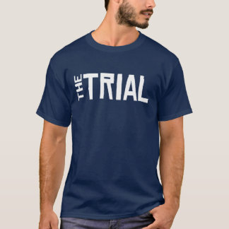 The Trial T-Shirt