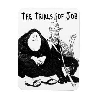 The Trials of Job Flexible Magnet