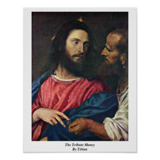 The Tribute Money By Titian Poster