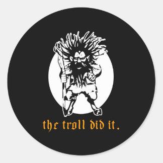 The Troll Did It Round Sticker