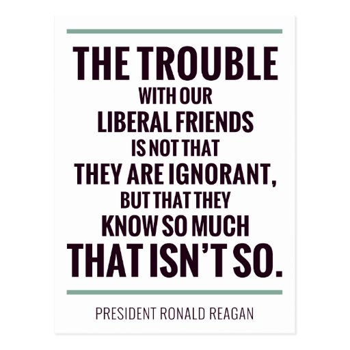 The Trouble With Liberals Post Card