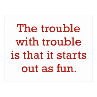 The Trouble With Trouble Postcard