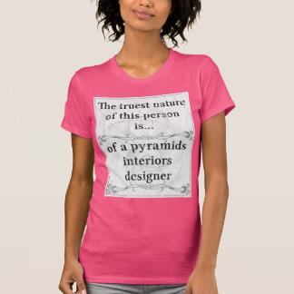 The truest nature... pyramids interiors designer tee shirts