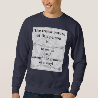 The truest nature: search grooves vinyl record pullover sweatshirt