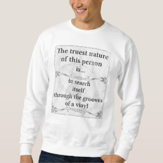 The truest nature: search grooves vinyl record sweatshirt