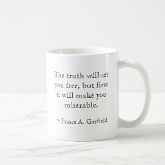 The Truth... Free and Miserable Coffee Mug