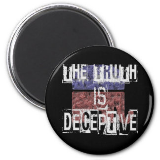 The Truth is Deceptive 1 6 Cm Round Magnet