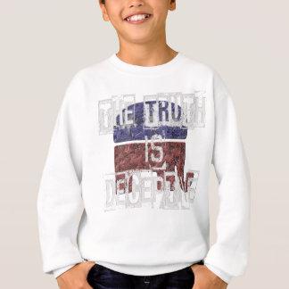The Truth is Deceptive 1 Sweatshirt