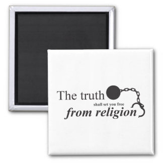 The truth shall set you free from religion magnet