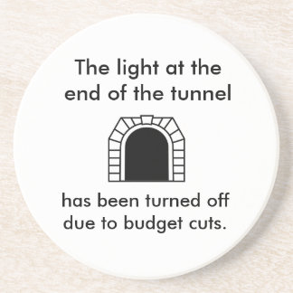 The Tunnel Light - Funny Saying Coaster
