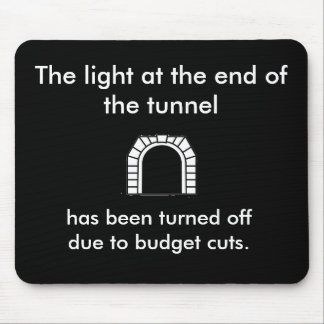The Tunnel Light - Funny Saying Mouse Pad