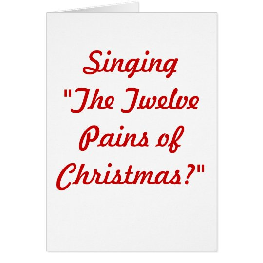 The Twelve Pains of Christmas Card