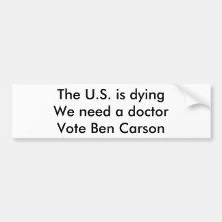The U.S is dying. Bumper Sticker