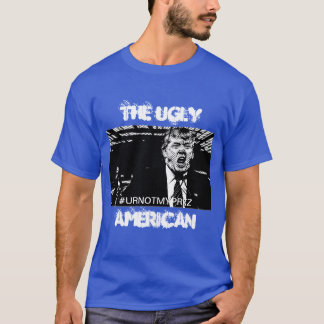 The Ugly... T-Shirt