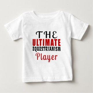 THE ULTIMATE EQUESTRIANISM FIGHTER BABY T-Shirt