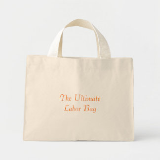 The Ultimate Labor Bag