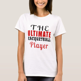 THE ULTIMATE RACQUETBALL FIGHTER T-Shirt