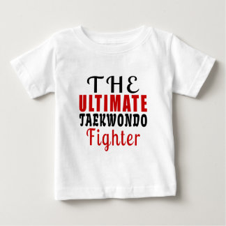 THE ULTIMATE TAEKWONDO FIGHTER BABY T-Shirt