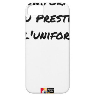 THE UNIFORM WITH PRESTIGE, NOT UNIFORMITY iPhone 5 CASE