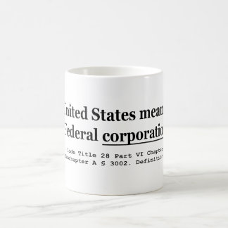 The United States Means A Federal Corporation Basic White Mug