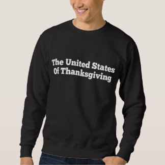 The United States Of Thanksgiving Sweatshirt
