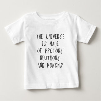 The universe is made of protons, neutrons and moro tee shirts