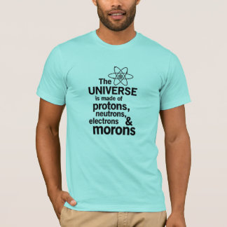 THE UNIVERSE IS MADE OF T-Shirt
