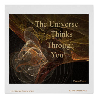 The Universe Thinks Through You Poster