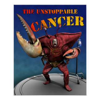 The Unstoppable Cancer: Poster
