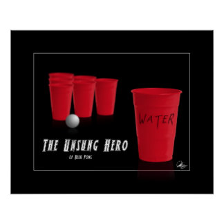 The Unsung Hero of Beer Pong Poster