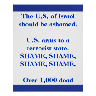 The US of Israel should be ashamed Posters