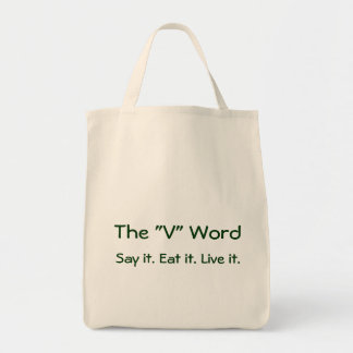 """The """"V"""" Word, Say it. Eat it. Live it. Grocery Bag"""